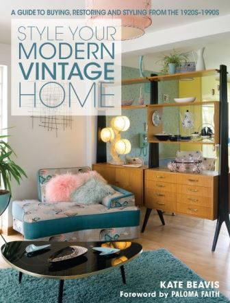 Style Your Modern Vintage Home cover by Kate Beavis