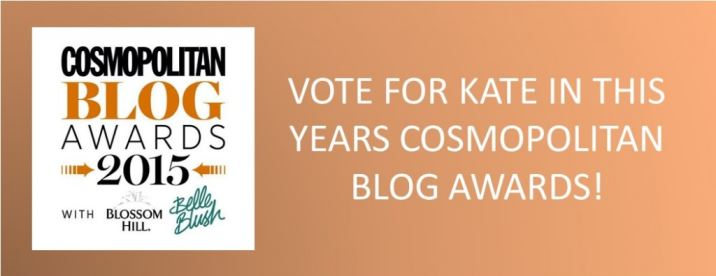 Vote for Kate Beavis in the Cosmopolitan Blog Awards 2015