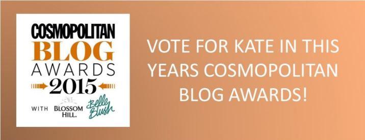 Vote for Kate Beavis in the Cosmopolitan Blog Awards 2015