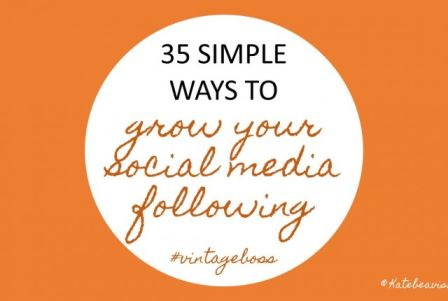 35 ways to grow your social media following by Kate Beavis.com
