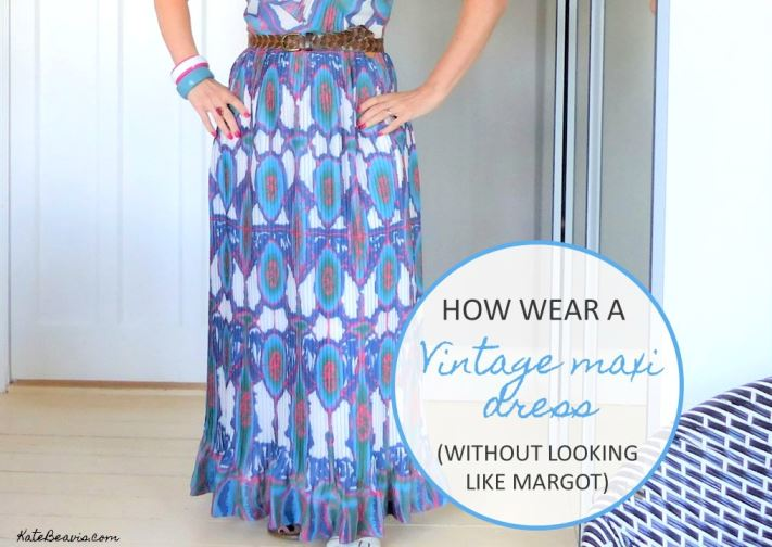 How to wear a vintage maxi dress this summer (without looking like Margot)