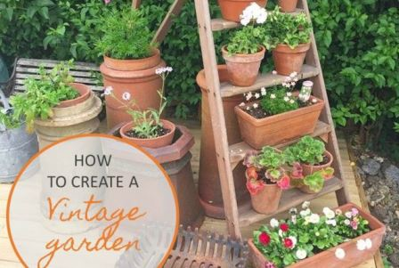 How to create a vintage garden
